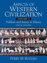 Aspects of Western Civilization: Problems and Sources in History, Volume 1 (6th Edition)