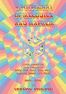A Potpourri Of Melodies And Mayhem: Latin American and Canadian Rock, Pop, Beat, R&B, Folk, Garage, Psych and Prog 1963-1976