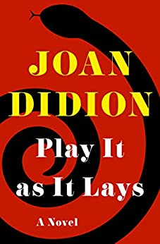 Play It as It Lays: A Novel by [Joan Didion]