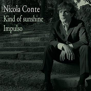 Kind of Sunshine / Impulso