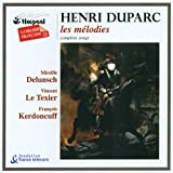 Duparc - Die Lieder (Komplett) / Delunsch · Le Texier · Kerdoncuff