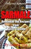 Sarmale,  Romanian Old Recipes...