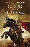 El Dios de la guerra: La historia de cómo Alejandro Magno conquistó el mundo (Ficción)