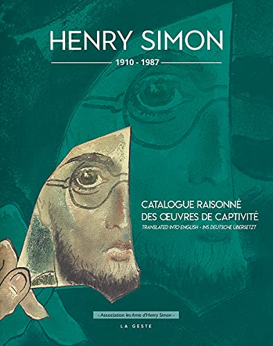Henry Simon - Catalogue raisonné des oeuvres de captivité