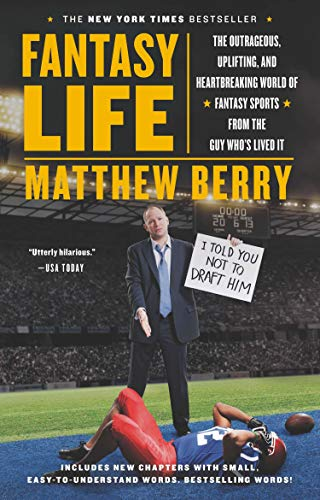Compare Textbook Prices for Fantasy Life: The Outrageous, Uplifting, and Heartbreaking World of Fantasy Sports from the Guy Who's Lived It Reprint Edition ISBN 9781594632716 by Berry, Matthew