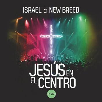 Jesús en el Centro (En Vivo)