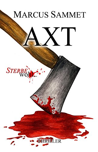 """Axt (\""""Sterbe wohl...\"""" 5)"""