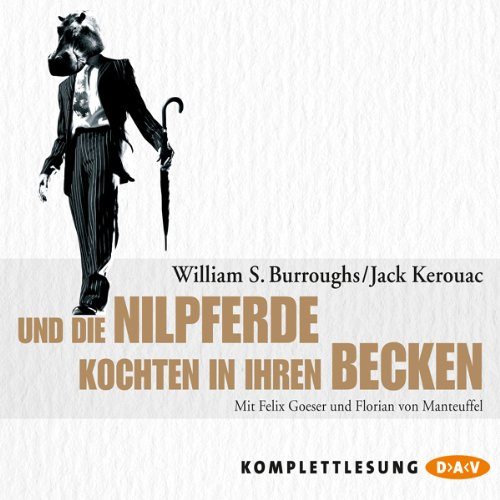 Und die Nilpferde kochten in ihren Becken                   By:                                                                                                                                 William S. Burroughs,                                                                                        Jack Kerouac                               Narrated by:                                                                                                                                 Florian von Manteuffel,                                                                                        Felix Goeser                      Length: 4 hrs and 10 mins     Not rated yet     Overall 0.0