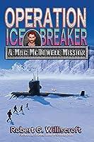 Operation Ice Breaker: A Mac McDowell Mission