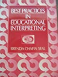 Best Practices in Educational Interpreting by Brenda Chafin Seal (1997-06-16)