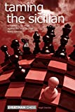 Taming The Sicilian: A Repertoire For White Against The Most Popular Black Opening-Davies, Nigel