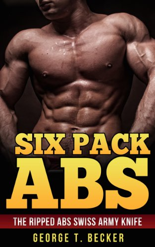 Six Pack Abs: The Ripped Abs Swiss Army Knife (English Edition ...