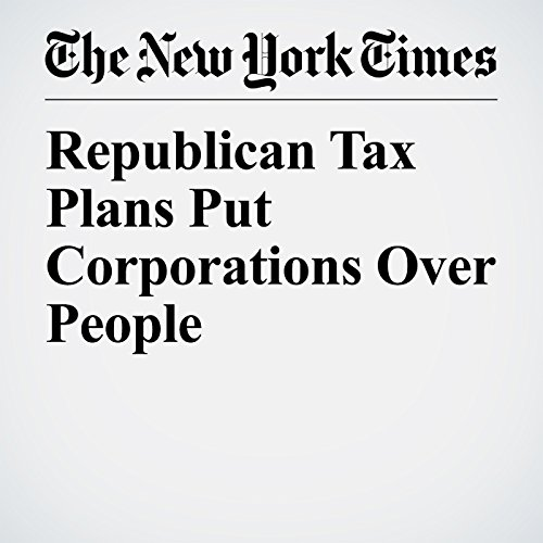 Republican Tax Plans Put Corporations Over People audiobook cover art