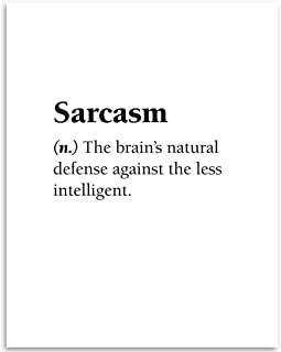 Sarcasm-The Brain's Natural Defense Against the Less Intelligent - Dictionary Quote - 11x14 Unframed Art Print - Great Gift and Decor for Home and Office Under $15