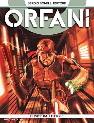 Orfani 7. Bugie e pallottole: Bugie e pallottole (Italian Edition)