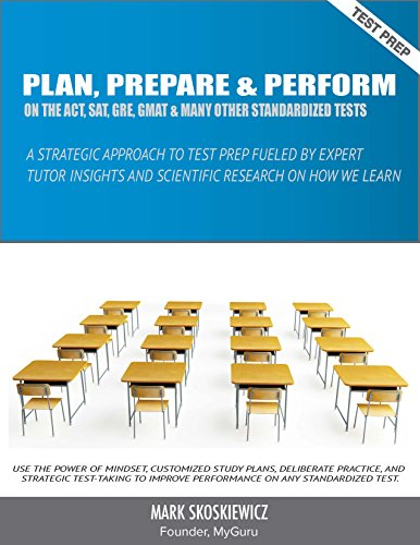 Plan, Prepare & Perform: A Strategic Approach to Test Prep Fueled by Expert Tutor Insights and Scientific Research on How We Learn (English Edition)