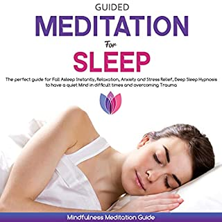 Guided Meditation for Sleep: The Perfect Guide for Fall Asleep Instantly, Relaxation, Anxiety, and Stress Relief audiobook cover art