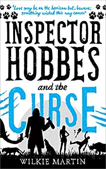 Inspector Hobbes and the Curse: Comedy Crime Fantasy (unhuman Book 2) by [Wilkie Martin]