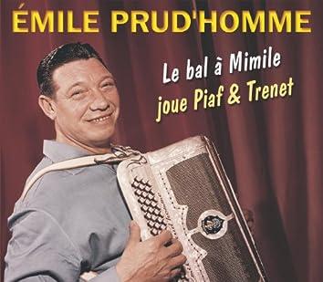 Le Bal A Mimile / Joue Piaf Et Trenet