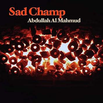 Sad Champ