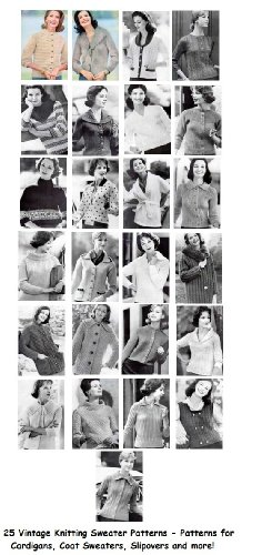 25 Vintage Sweaters Knitting Patterns - Patterns for Coats, Cardigans, Slipovers and More - Women's Sweaters to Knit Patterns (English Edition)