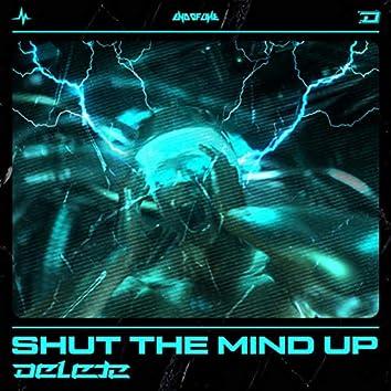 Shut The Mind Up