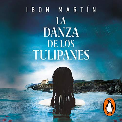 La danza de los tulipanes [The Dance of the Tulips] Audiobook By Ibon Martín cover art