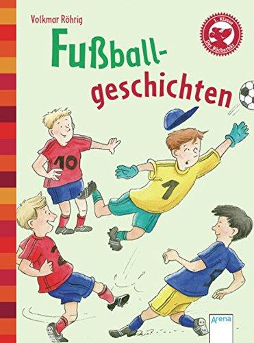 Fußballgeschichten: Der Bücherbär: Kleine Geschichten