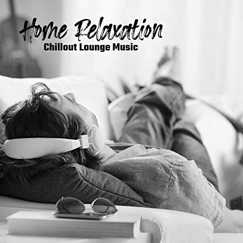 Chillout Music Zone, #1 Hits Now & Chillout Lounge Relax