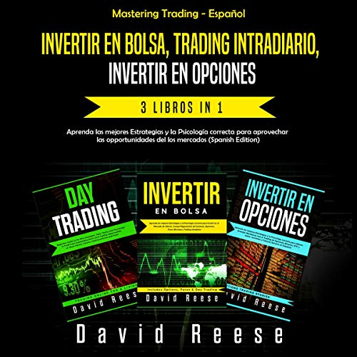 Invertir en Bolsa, Trading Intradiario, Invertir en Opciones - 3 in 1 (Spanish Edition) audiobook cover art