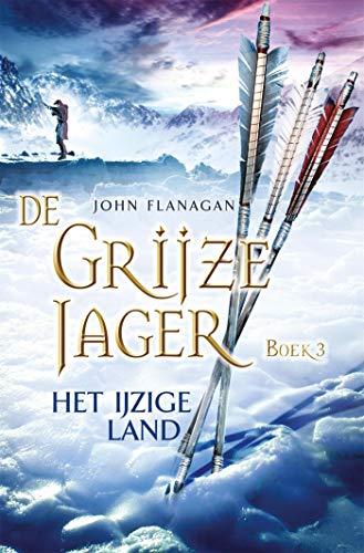 Het ijzige land (De Grijze Jager Book 3) (Dutch Edition)