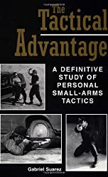 Book Review: The Tactical Advantage: A Definitive Study of Personal Small-Arms Tactics