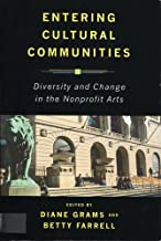 Entering Cultural Communities: Diversity and Change in the Nonprofit Arts (Public Life of the Arts)