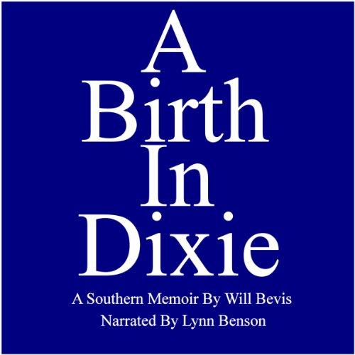 Couverture de A Birth in Dixie: A Southern Memoir