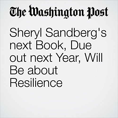 Sheryl Sandberg's next Book, Due out next Year, Will Be about Resilience audiobook cover art