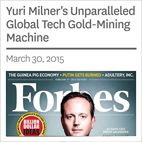 Yuri Milner's Unparalleled Global Tech Gold-Mining Machine audiobook cover art