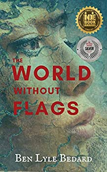 The World Without Flags by [Ben Lyle Bedard]