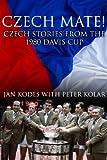 Czech Mate! Czech Stories From The 1980 Davis Cup (English Edition)