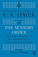 The Sensory Order and Other Writings on the Foundations of Theoretical Psychology (The Collected Works of F.A. Hayek Book 14) (English Edition)