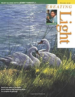 Creating Light (Paint Along With Jerry Yarnell, Vol. 9)