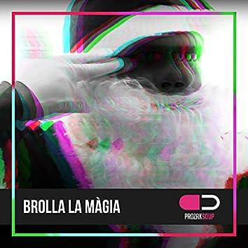 Brolla la màgia (feat. Aspencat)