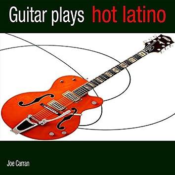 Guitar Plays Hot Latino
