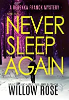 Nine, Ten ... Never sleep again (Rebekka Franck Mystery)