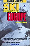 Leocha s Ski Snowboard Europe (16th Ed.): Winter Resorts in Austria, France, Italy, Switzerland, Spain & Andorra