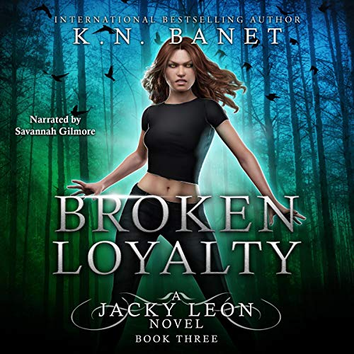Broken Loyalty Audiobook By K. N. Banet,                                                                                        Kristen Banet cover art