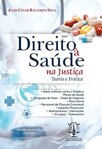 Direito À Saúde Na Justiça - Teoria E Prática
