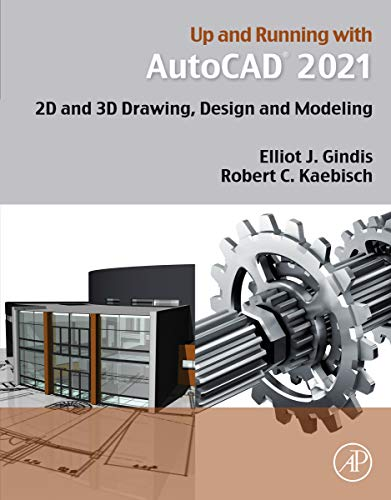 Up and Running with AutoCAD 2021: 2D and 3D Drawing, Design and Modeling (English Edition)