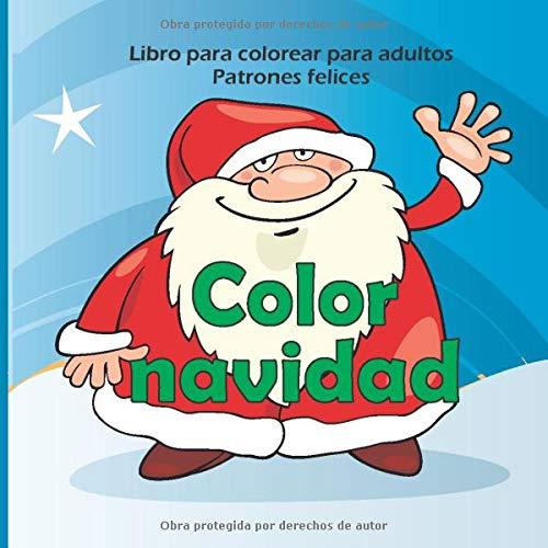 Color navidad - Libro para colorear para adultos - Patrones felices (Buena...