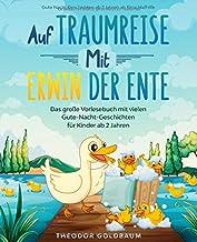 Auf Traumreise mit Erwin der Ente: Das große Vorlesebuch mit vielen Gute-Nacht-Geschichten für Kinder ab 2 Jahren ( Gute N...