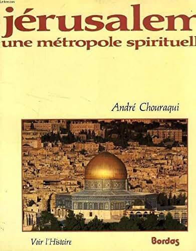 Jérusalem, une métropole spirituelle. Collection Voir l'histoire.